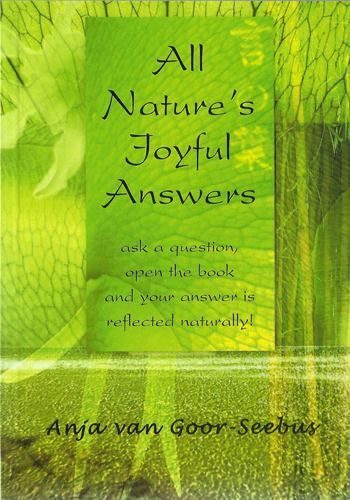 All Nature's joyful answers - Anja Van Goor-Seebus